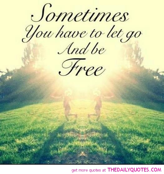 Let-go-and-be-free-quote-happy-motivational-quotes-picture-pics