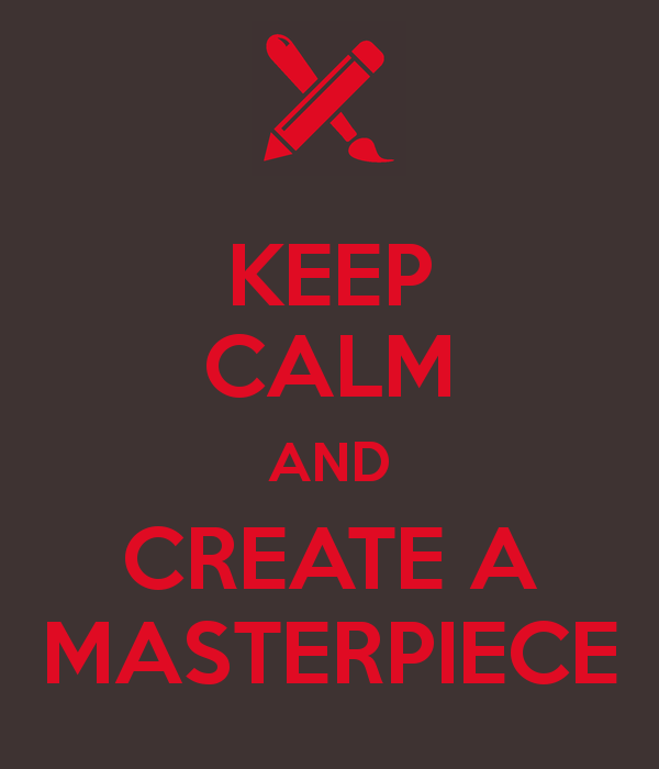 Keep-calm-and-create-a-masterpiece